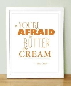 afraid of butter