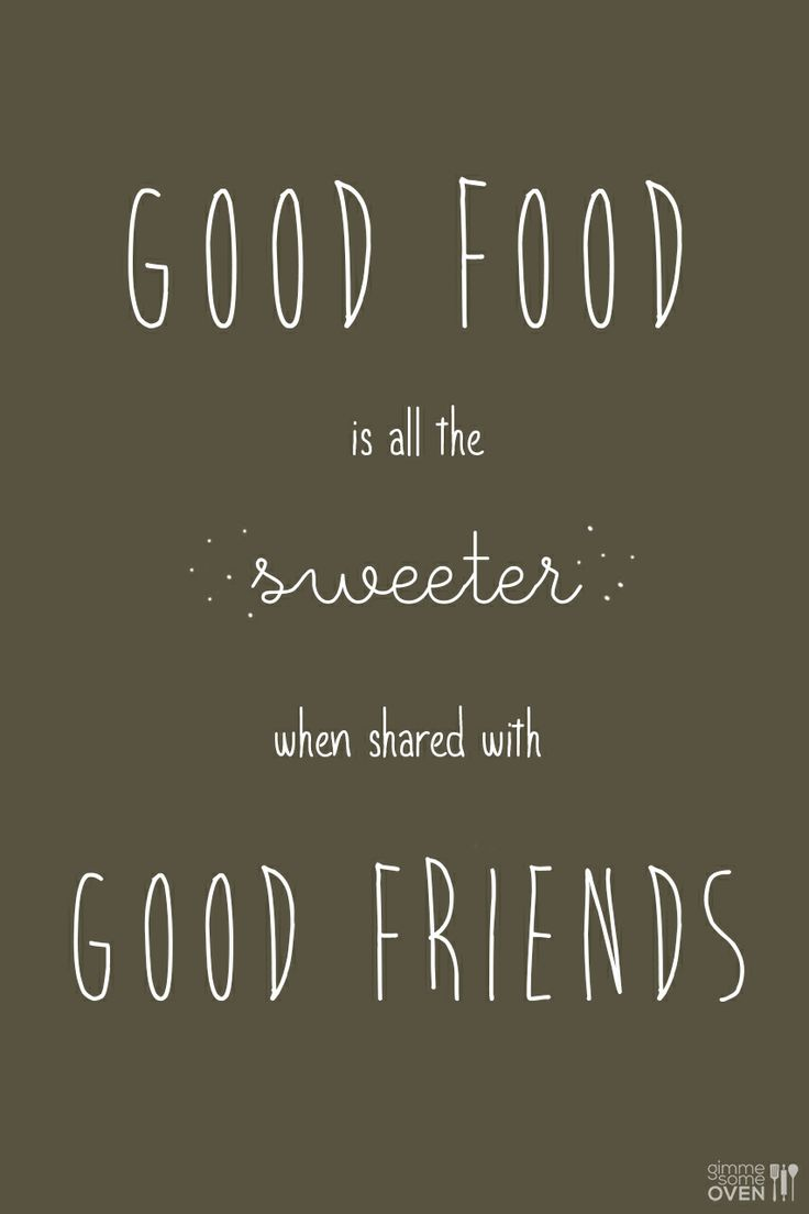 good food good friends