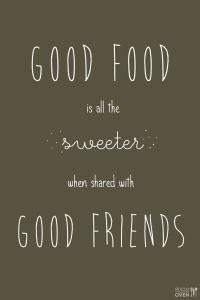 good food good friends